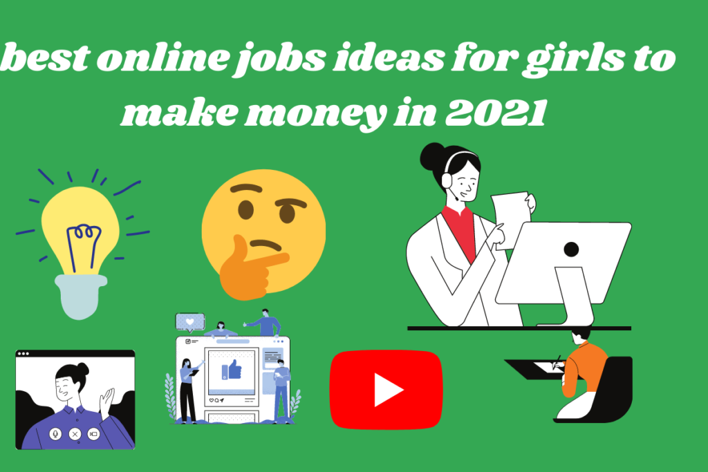 best online jobs ideas for girls to make money in 2021