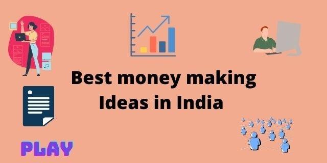 best money making Ideas in India