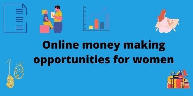 online money making opportunities for women